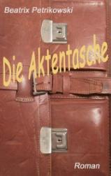 beatrix-petrikowski-die-aktentasche-9783741226380